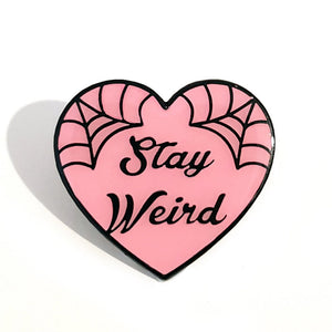 Stay Weird Pin by Jubly-Umph