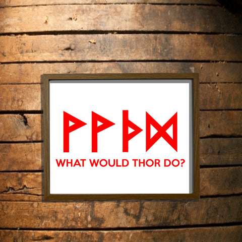 What Would Thor Do? Digital Download Poster