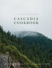 Load image into Gallery viewer, Cascadia Cookbook