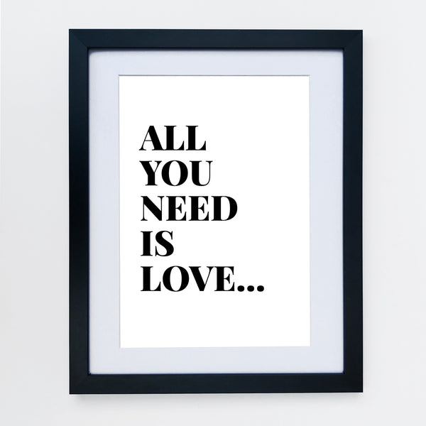 All You Need Is Love Print White