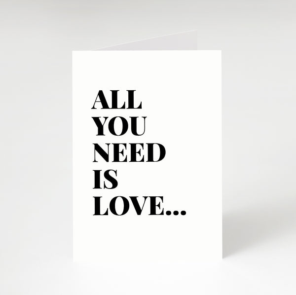 All You Need Is Love Greetings Card White