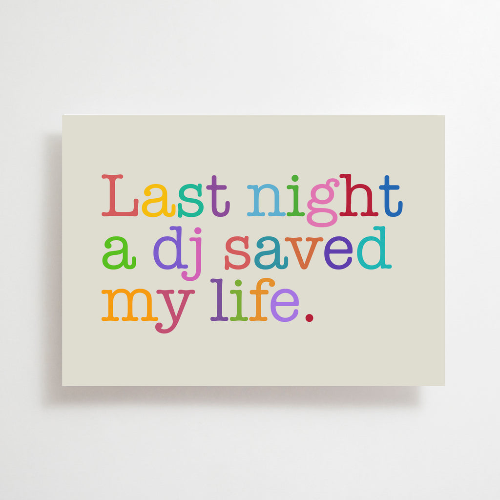 Last Night A DJ Saved My Life Greetings Card Multi Coloured