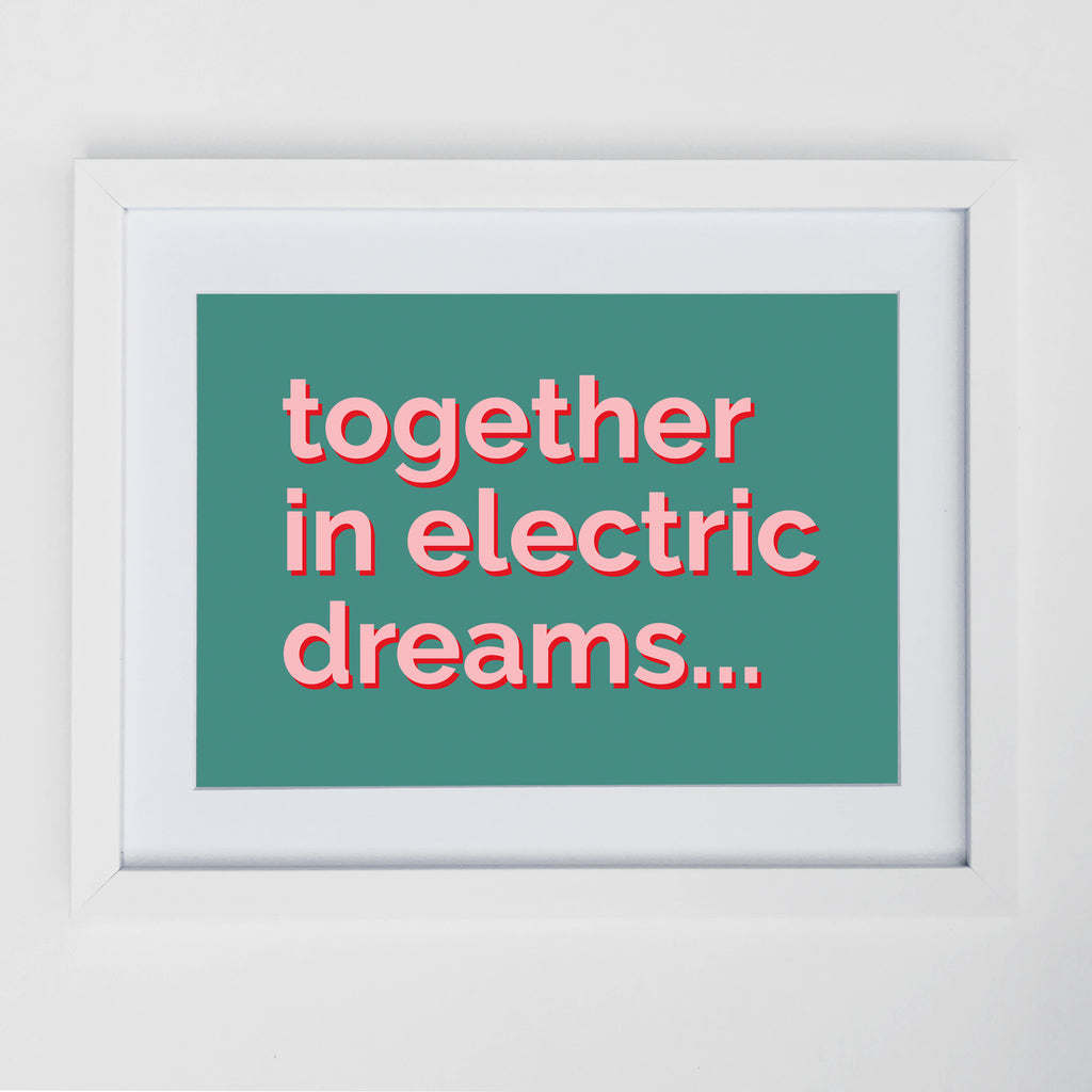 Together In Electric Dreams Print Teal