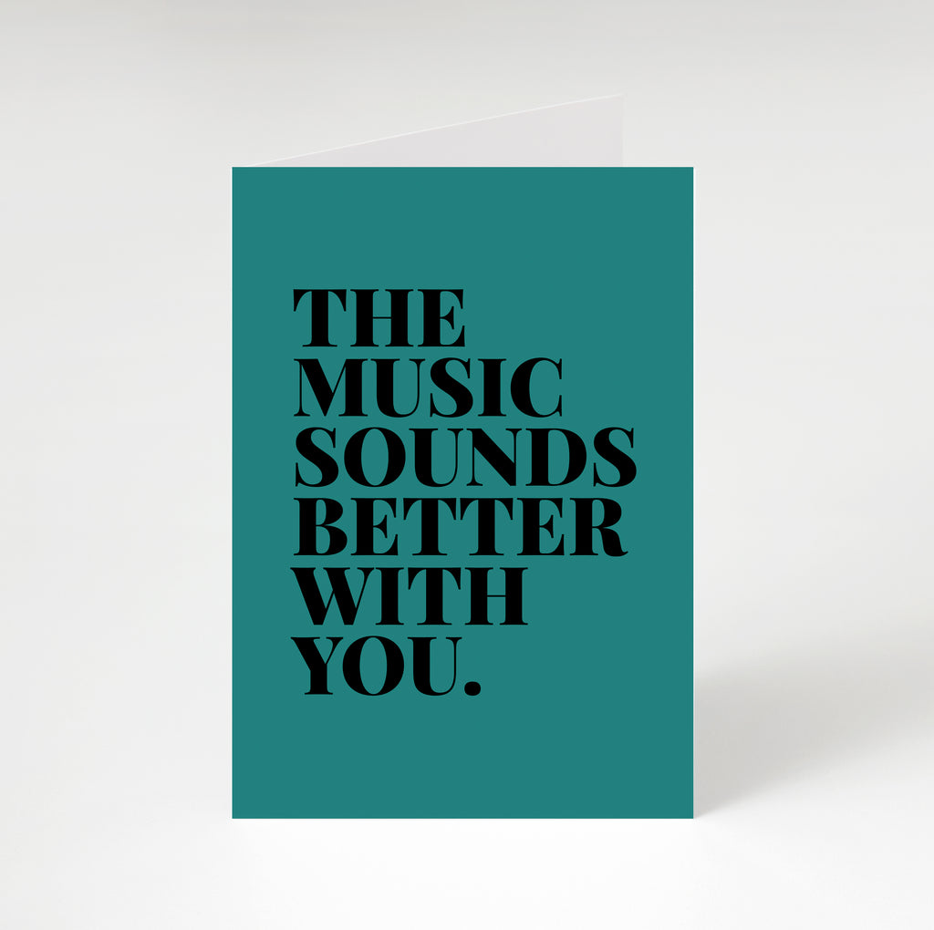 Music Sounds Better With You Greetings Card Teal