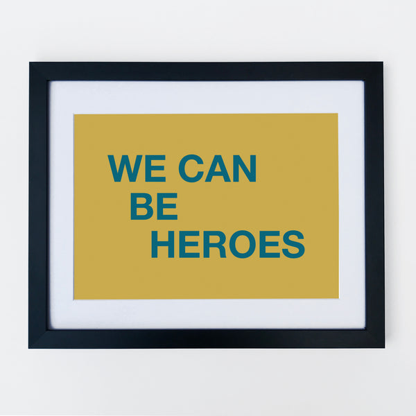 We Can Be Heroes Print Mustard