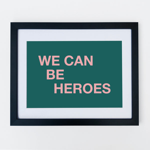 We Can Be Heroes Print Teal