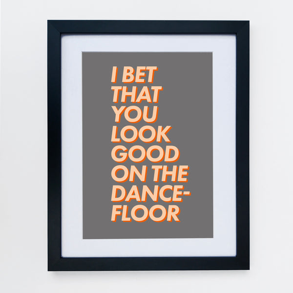 I Bet That You Look Good On The Dance Floor Print Grey & Orange