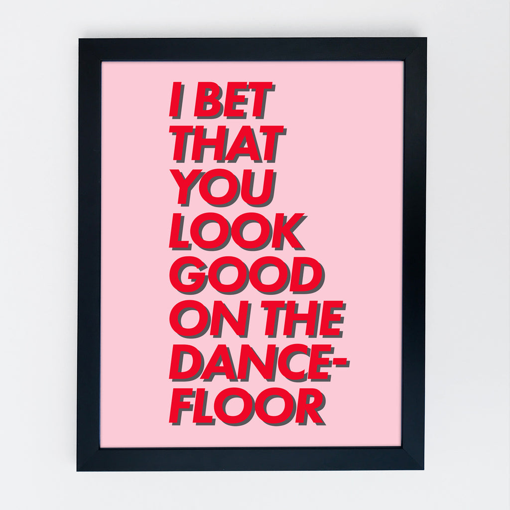 I Bet That You Look Good On The Dance Floor Print Pink Red