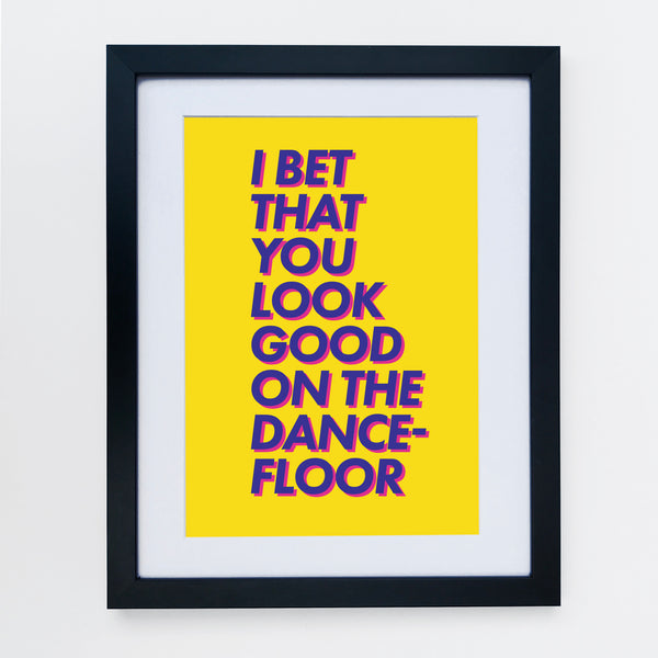 I Bet That You Look Good On The Dance Floor Print Yellow Pink