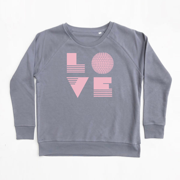 Love Is Ladies Sweatshirt Slate Grey Loose Fit