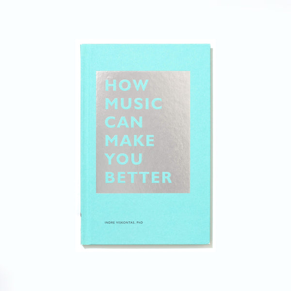 How Music Can Make You Better Book