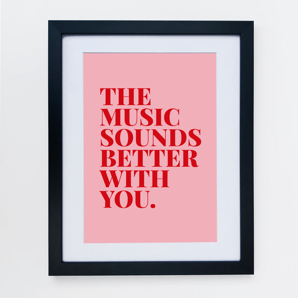 The Music Sounds Better With You Pink / Red