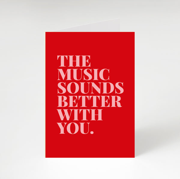 Music Sounds Better With You Greetings Card Red