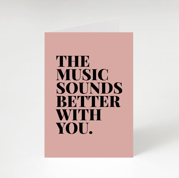 Music Sounds Better With You Greetings Card Pink