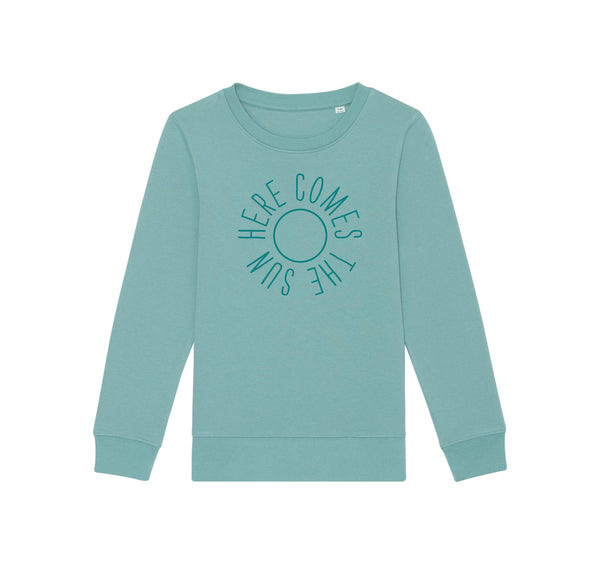 Here Comes The Sun Kids Sweatshirt Teal