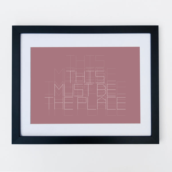 This Must Be The Place Print Vintage Rose