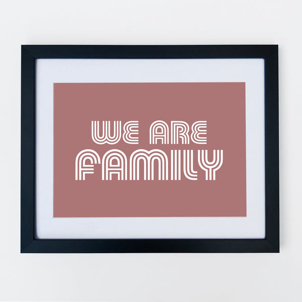 We Are Family Print Old Rose