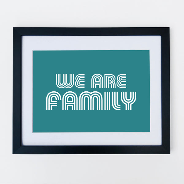 We Are Family Print Teal
