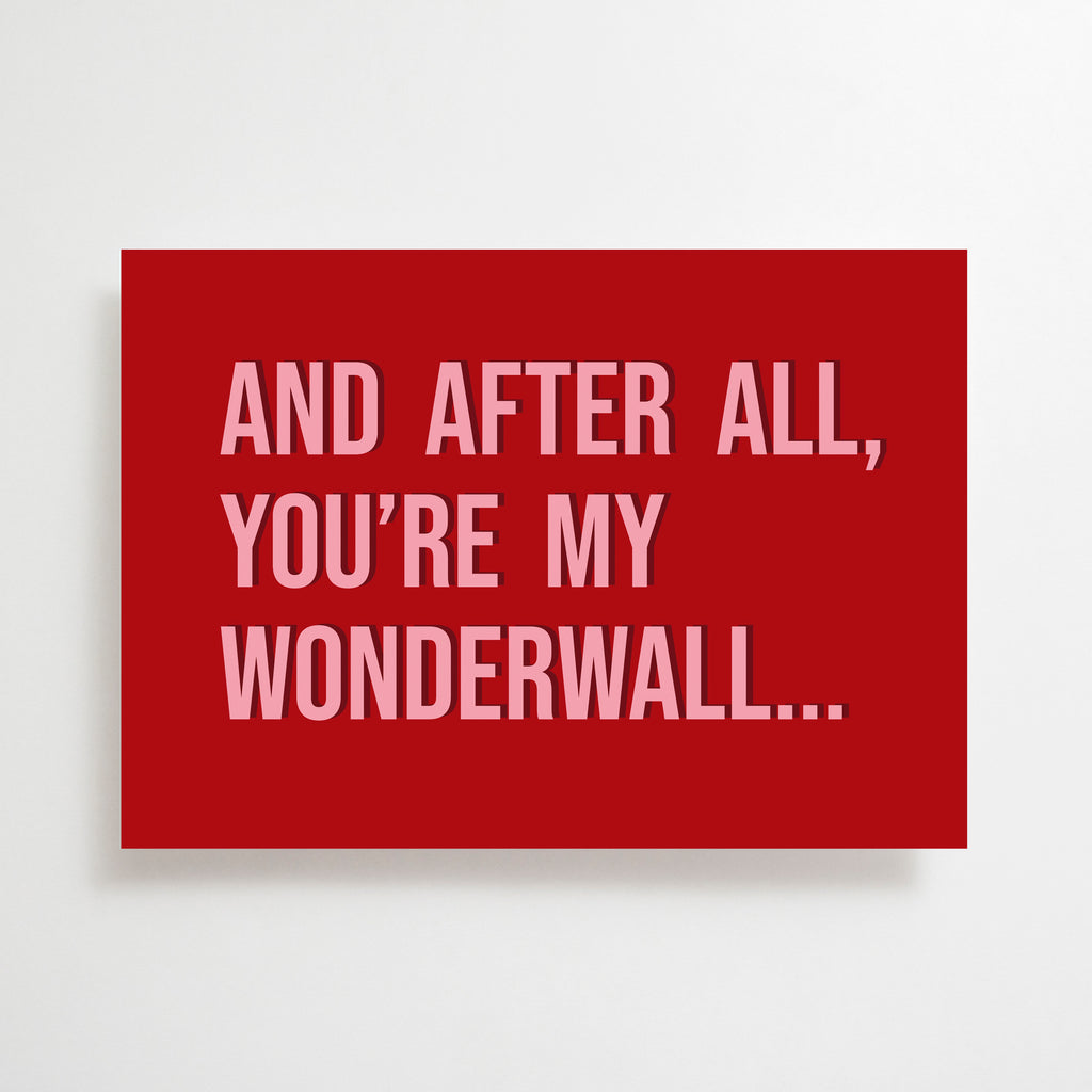 You're My Wonderwall Greetings Card