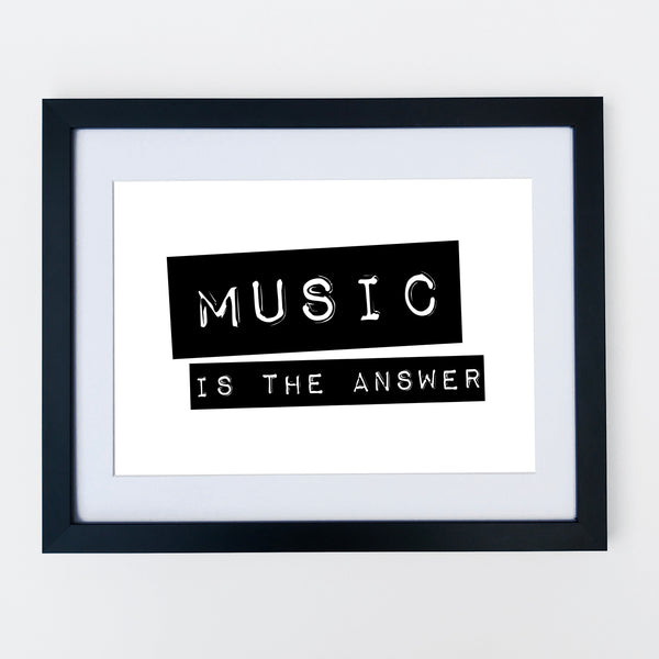 Music Is The Answer Print