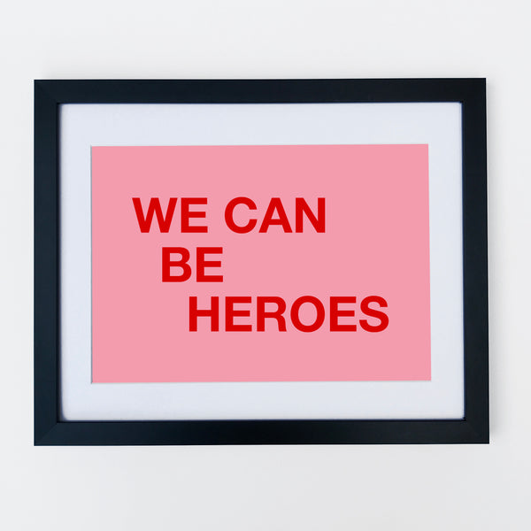 We Can Be Heroes Print Pink / Red