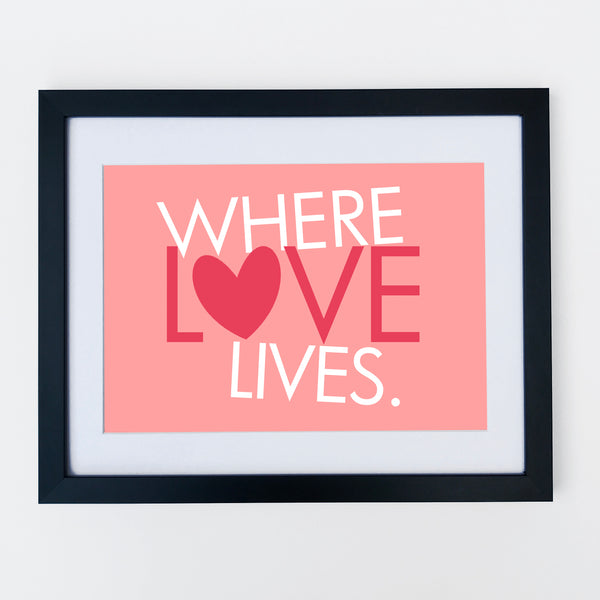 Where Love Lives Print Pink