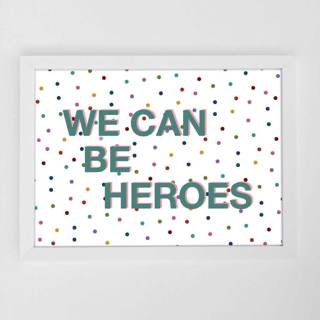 We Can Be Heroes Print Dots