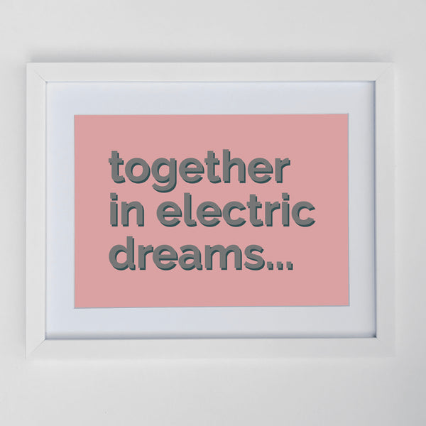 Together In Electric Dreams Print