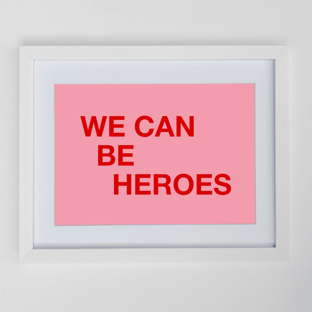 We Can Be Heroes Print Pink