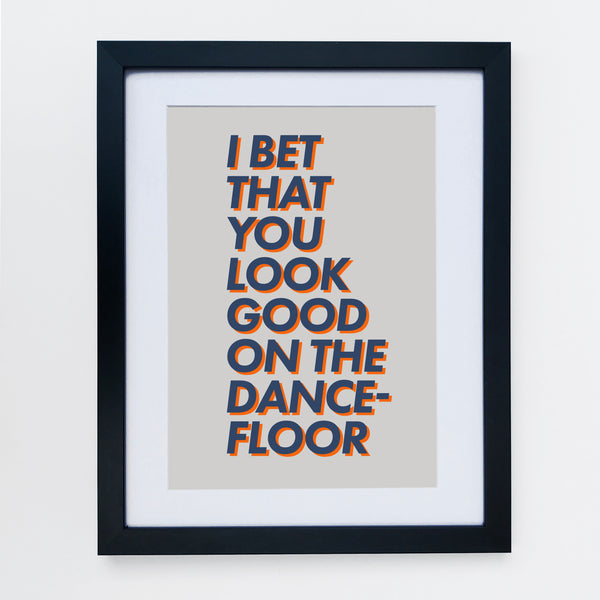 I Bet That You Look Good On The Dance Floor Print Grey Navy