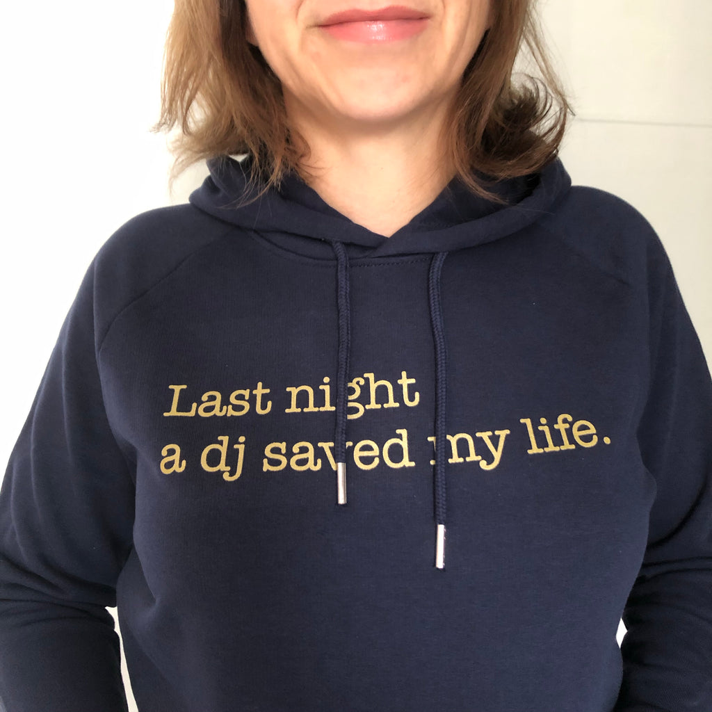 Last Night A Dj Saved My Life Hoodie   only L & XL left