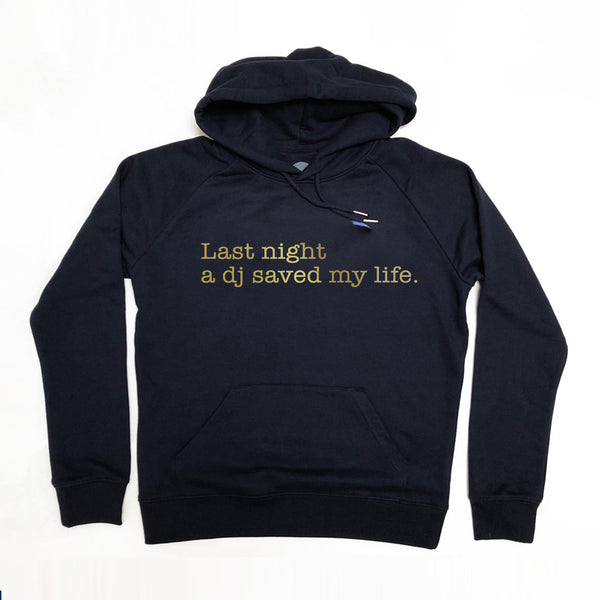 Last Night A Dj Saved My Life Hoodie