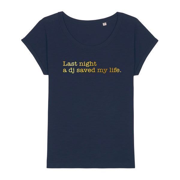 Last Night A DJ Saved My Life Ladies T-shirt Navy