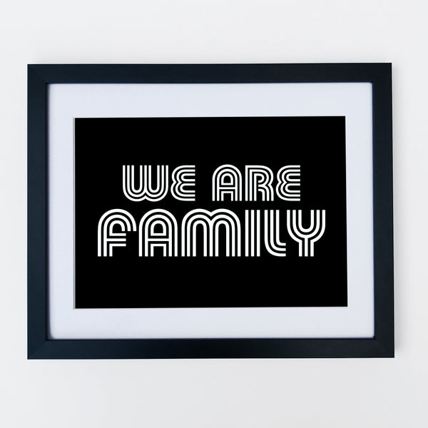 We Are Family Print Black x
