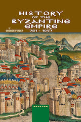 George Finlay: History of the Byzantine empire 761-1057- Ariston Books