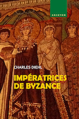 Charles Diehl: Impératrices de Byzance-Ariston Books