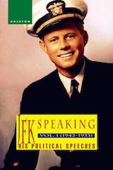 JFK SPEAKING, HIS POLITICAL SPEECHES 1942-1953, Vol. I