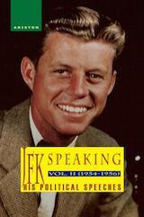 JFK SPEAKING, HIS POLITICAL SPEECHES 1954-1956, Vol. II