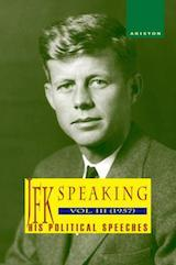 JFK SPEAKING, HIS POLITICAL SPEECHES 1957,  Vol. III