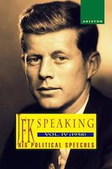 JFK SPEAKING, HIS POLITICAL SPEECHES 1958, Vol. IV