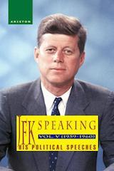 JFK SPEAKING, HIS POLITICAL SPEECHES 1959-1960, Vol. V