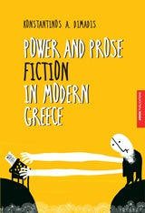 Konstantinos A. Dimadis: Power and Prose Fiction in Modern Greece