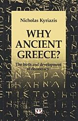 Nicholas Kyriazis: Why Ancient Greece? The Birth and Development of Democracy