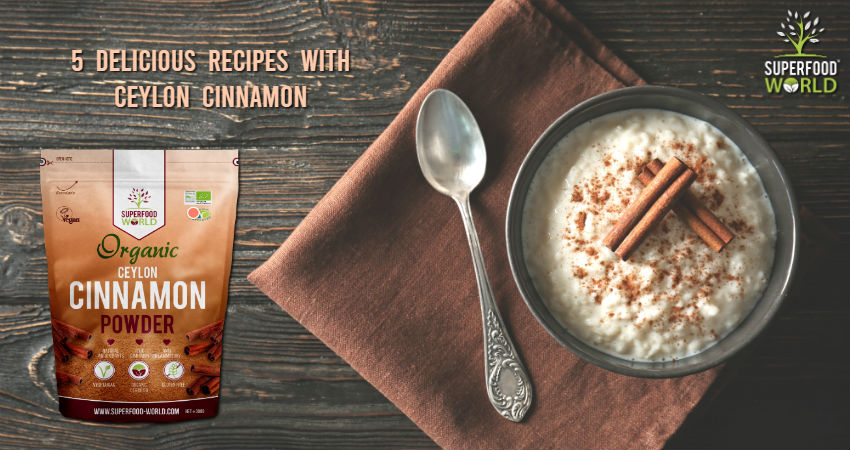 5 Delicious Recipes with Ceylon Cinnamon