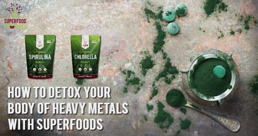 How to Detox Your Body of Heavy Metals with Superfoods