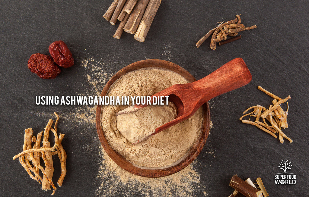 Using Ashwagandha in Your Diet