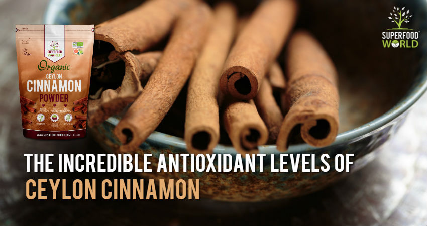 The Incredible Antioxidant Levels of Superfood Ceylon Cinnamon