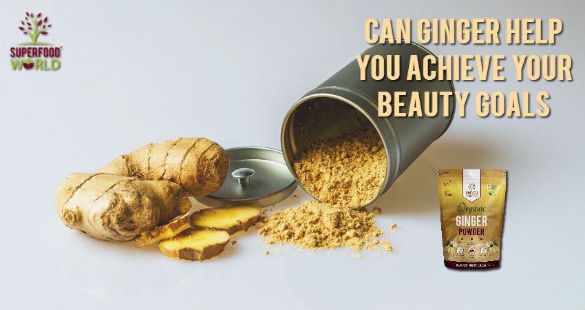Can Ginger Help You Achieve Your Beauty Goals?