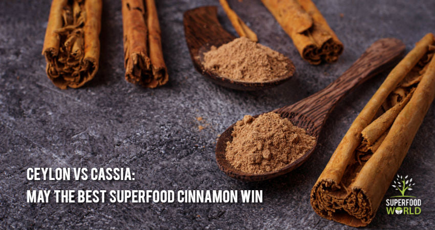 Ceylon vs. Cassia: May the Best Superfood Cinnamon Win
