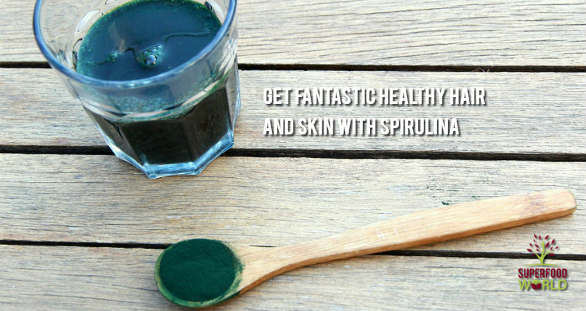 Get Fantastic Healthy Hair & Skin with Spirulina